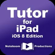 Tutor for iPad: iOS 8 Edition