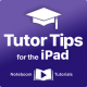 Tutor Tips for the iPad