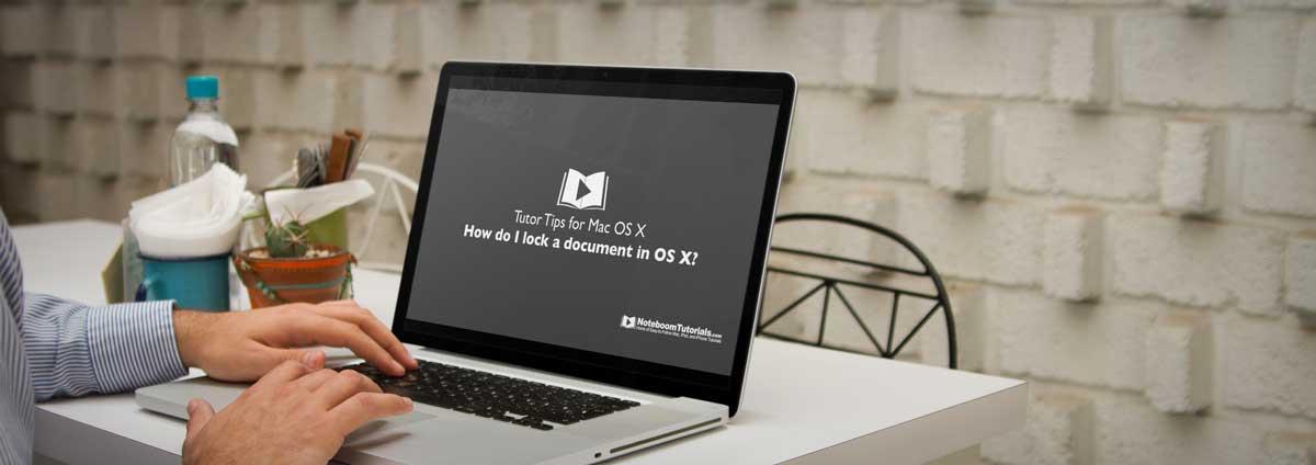 Tutor Tip Locking Files on a Mac