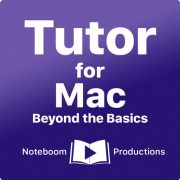 Tutor for Mac: Beyond the Basics