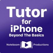 Tutor For iPhone - Beyond the Basics