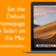 Learn how to set the Homepage in Safari on your Mac.